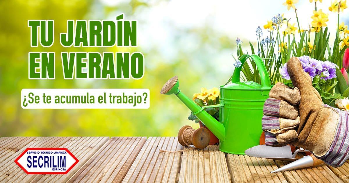 Tu jardín en verano: ¿se te acumula el trabajo?